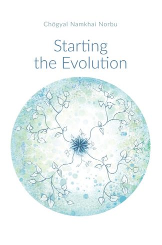 Starting the Evolution - Book by Chögyal Namkhai Norbu
