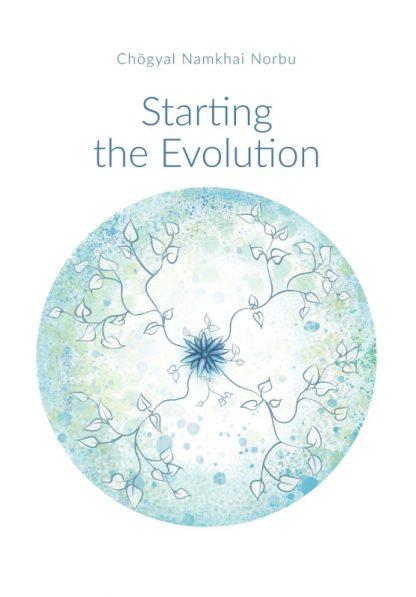 Starting the Evolution - Book by Chögyal Namkhai Norbu